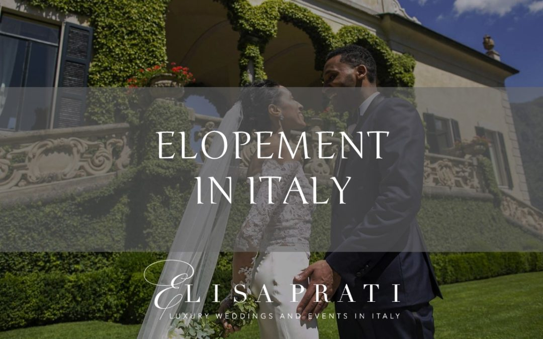 Elopement in Italy: more than just a trip