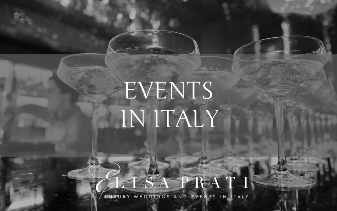 Events in Italy: stylish and glamorous, designed with love