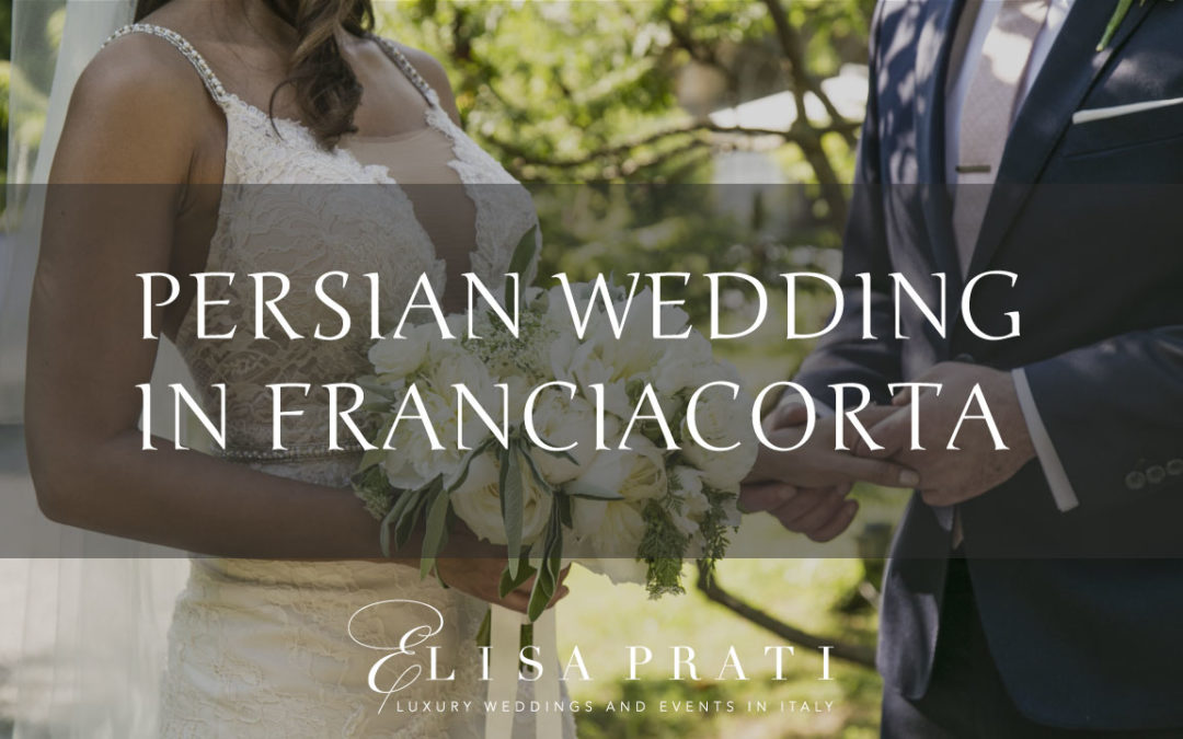 PERSIAN WEDDING IN FRANCIACORTA – GALLERY