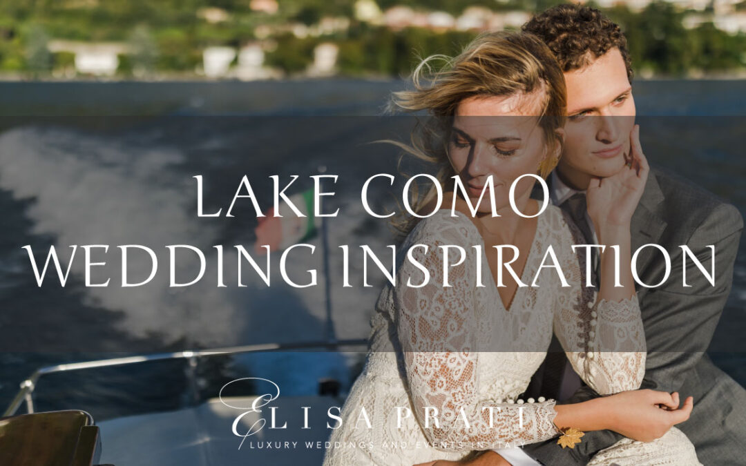 LAKE COMO WEDDING INSPIRATION – GALLERY